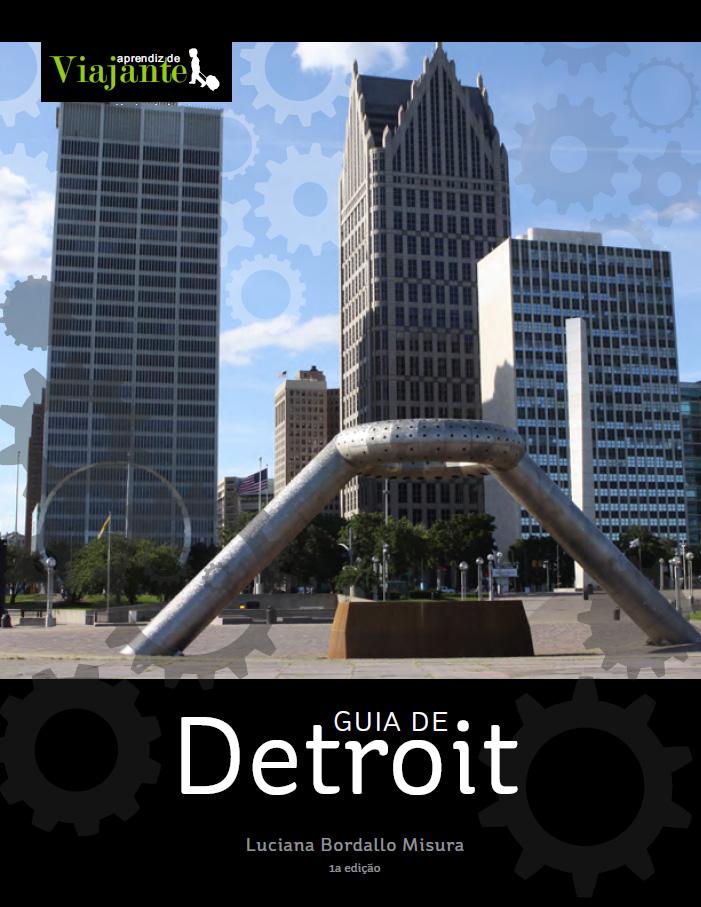 Guia de Detroit em português – tudo para a sua viagem!